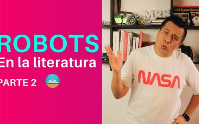 Los robots en la literatura parte 2