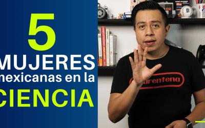 5 MUJERES mexicanas en la CIENCIA
