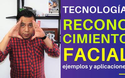 Tecnología RECONOCIMIENTO FACIAL: ejemplos y aplicaciones