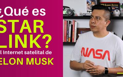 ¿Qué es STARLINK? El Internet satelital de Elon Musk
