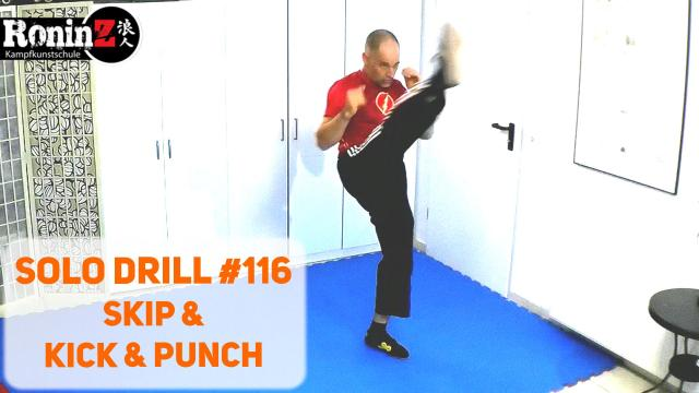 Solo Drill 116 Skip & Kick & Punch