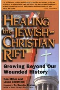 healing the jewish christian rift - ron miller - laura bernstein