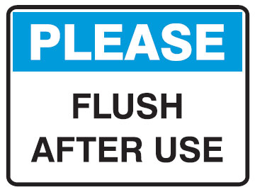 Please flush after use!