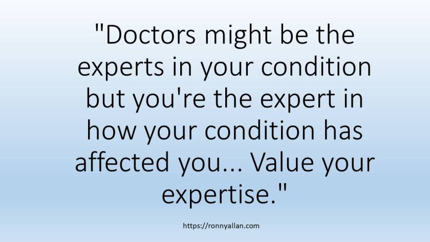 Doctors might be the experts in your condition