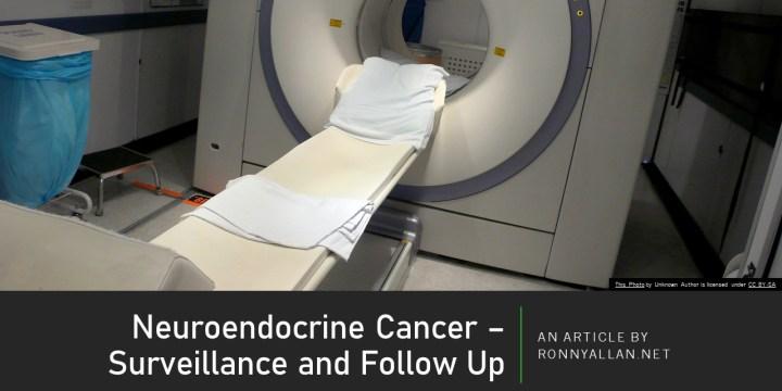 Neuroendocrine Cancer – surveillance and follow up