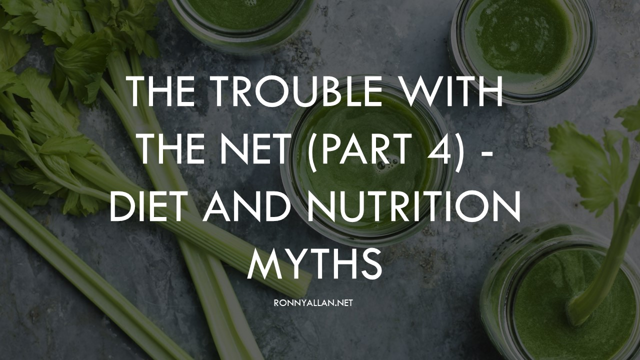 The trouble with the NET (Part 4) – Diet and Nutrition Myths