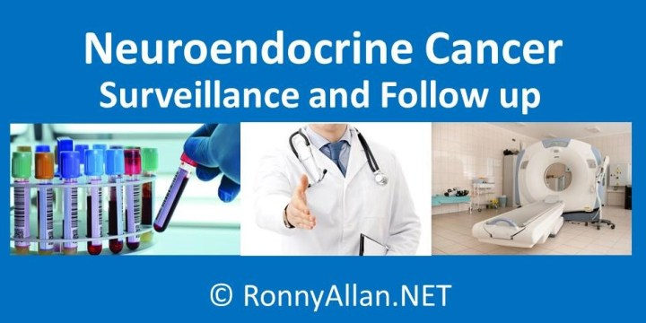 Neuroendocrine Cancer – surveillance and follow up