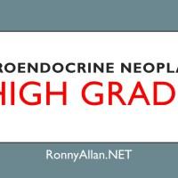 Neuroendocrine Neoplasms - High grade