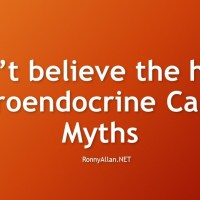 Don't believe the hype - Neuroendocrine Cancer Myths debunked