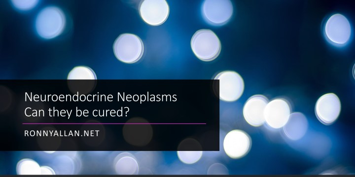 Neuroendocrine Neoplasms – Can they be cured?