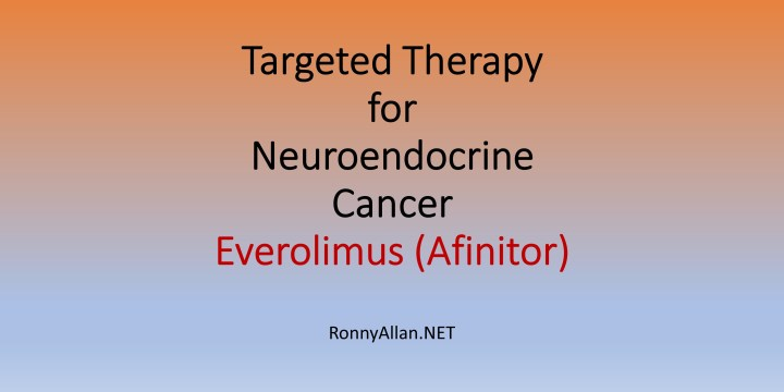 Targeted Therapy for Neuroendocrine Cancer – Everolimus (Afinitor)