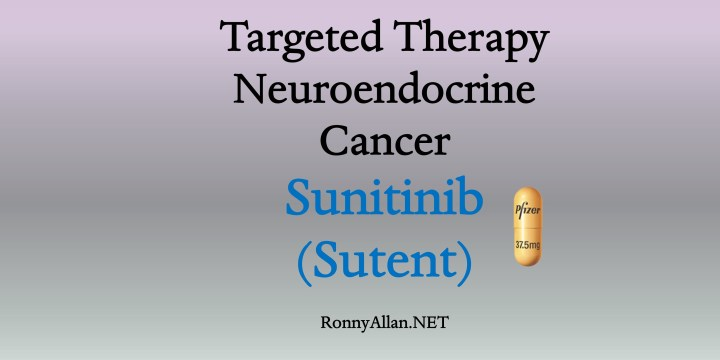 Targeted Therapy for Neuroendocrine Cancer – Sunitinib (Sutent)