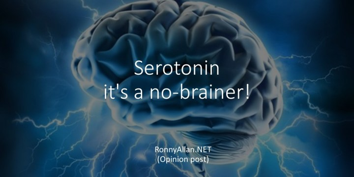 Serotonin – it's a no-brainer!