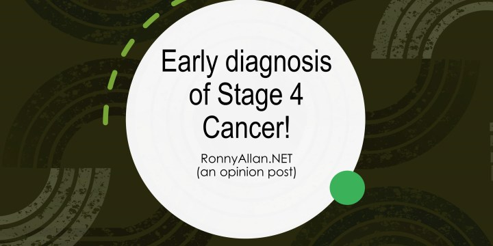 Early diagnosis of late stage cancer!