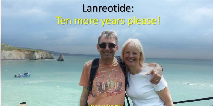 Lanreotide:  Ten more years please!