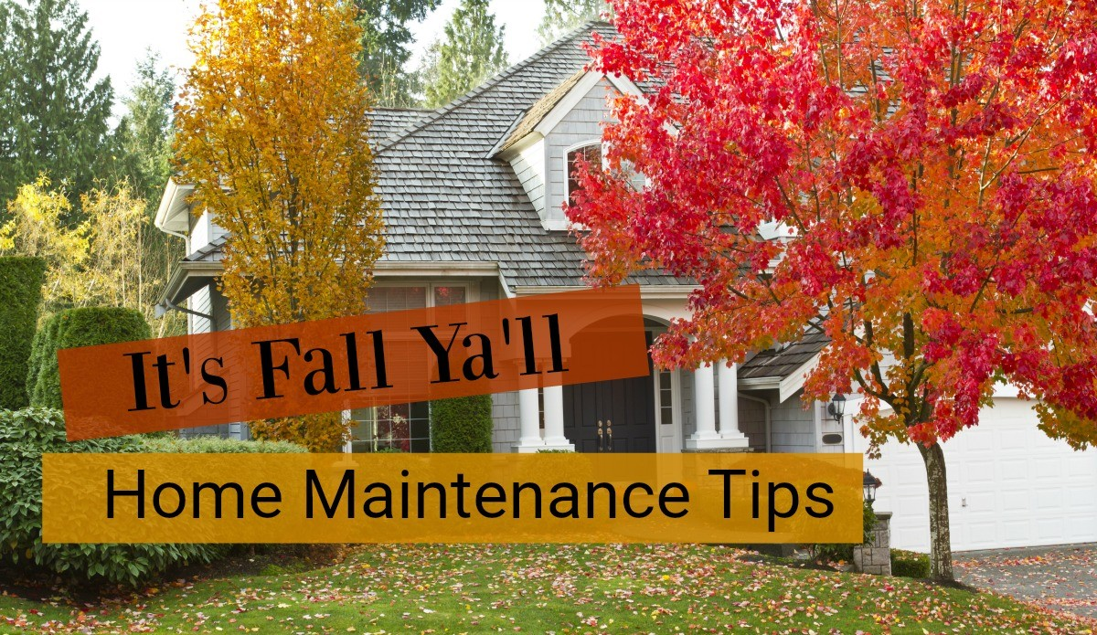 It's Fall Ya'll - Home Maintenance Checklist