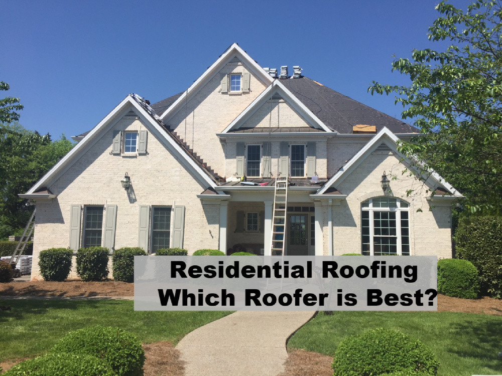 Residential Roofing Which Roofer is Best?