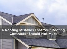 6 Roofing Mistakes That Your Roofing Contractor Should Not ...
