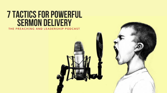 PLP 2: 7 Tactics for Powerful Sermon Delivery