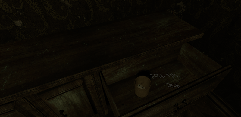"In-game screen shot of a dimly lit cabinet. A drawer is open and containing a cup of dice. Beside the dice the words ""ROLL THE DICE"" appear in blocky chalk writing."