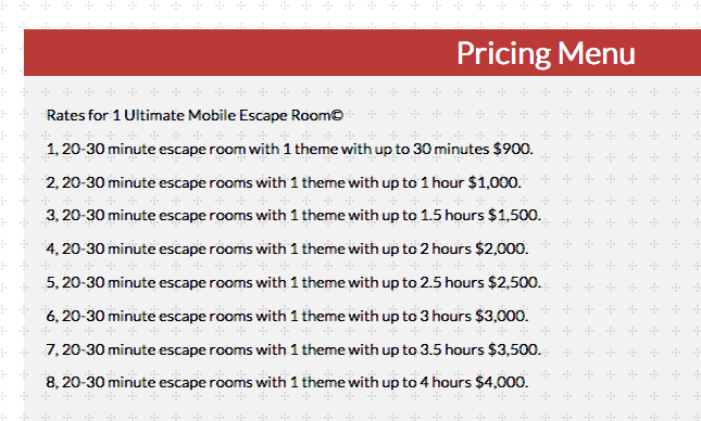 Ultimate Amusements pricing for their mobile escape rooms ranging from $900 for 30 minutes to $4000 for 4 hours.