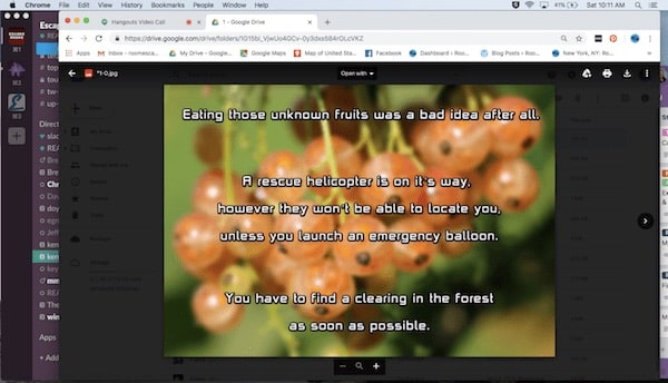 "In-game: Google Drive image reads, ""Eating those unknown fruits was a bad idea after all. A rescue helicopter is on its way, however they won't be able to locate you unless you launch an emergency balloon. You have to find a clearing in the forest as soon as possible."