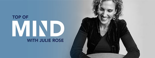 Top of Mind with Julie Rose banner features their logo and a black and white image of the interviewer.
