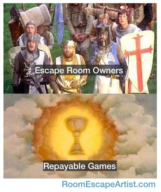 "Monty Python and the Holy Grail meme. Top image of the knights of the round table looking skyward is labeled, ""Escape Room Owners."" The lower image of the Holy Grail glowing in the sky is labeled, ""Replayable games."""