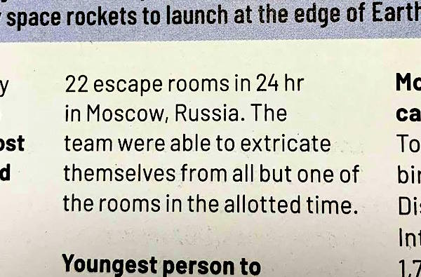 """Part two of the print entry reads: """"22 escape rooms in 24 hr in Moscow, Russia. The team were able to extricate themselves from all but one of the rooms in the allotted time."""""""