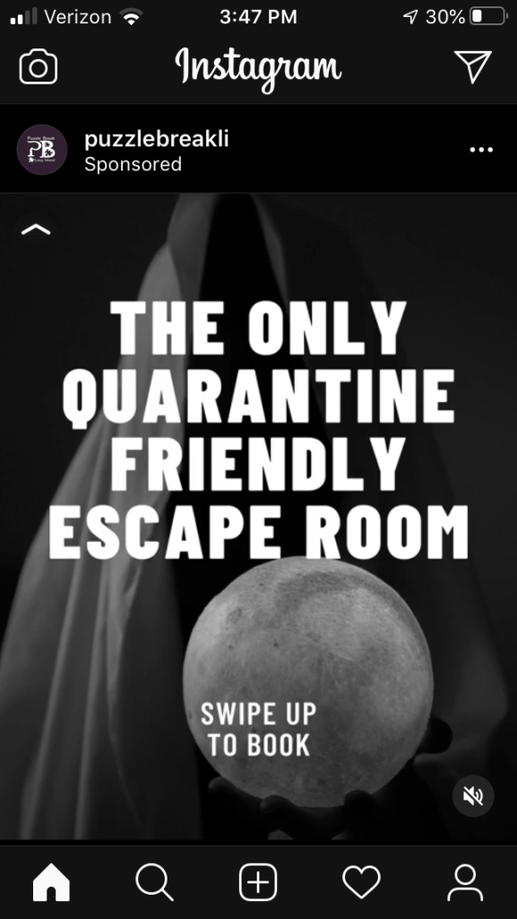 "Puzzle Break Instagram ad reads: ""THE ONLY QUARANTINE FRIENDLY ESCAPE ROOM."""