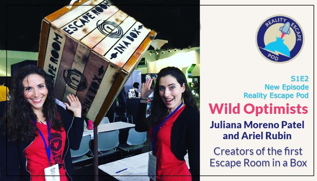 Reality Escape Pod guest Wild Optimist Juliana Patel and Ariel Rubin posing with large crate