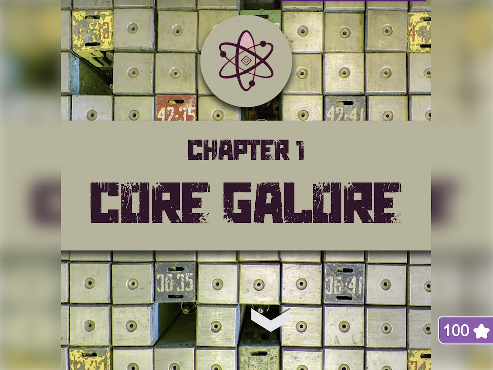 Chapter 1 title card: Core Galore