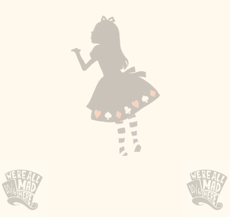 "Silhouette of Alice in a card suit dress. Image labeled, ""We're all mad here."""