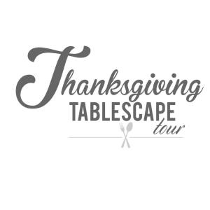 Thanksgiving Tablescape Tour {Coming Soon}