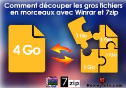 DECOUPER UN GROS FICHIER AVEC WINRAR ET 7-Zip
