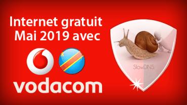 Internet gratuit Mai 2019 avec Vodacom RDC - SlowDNS