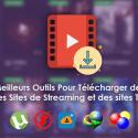 Outils Pour Télécharger Des Films En Streaming
