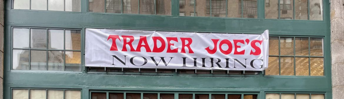 One Step Closer: Trader Joe's Is Now Hiring