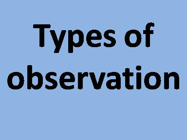 Types of observation