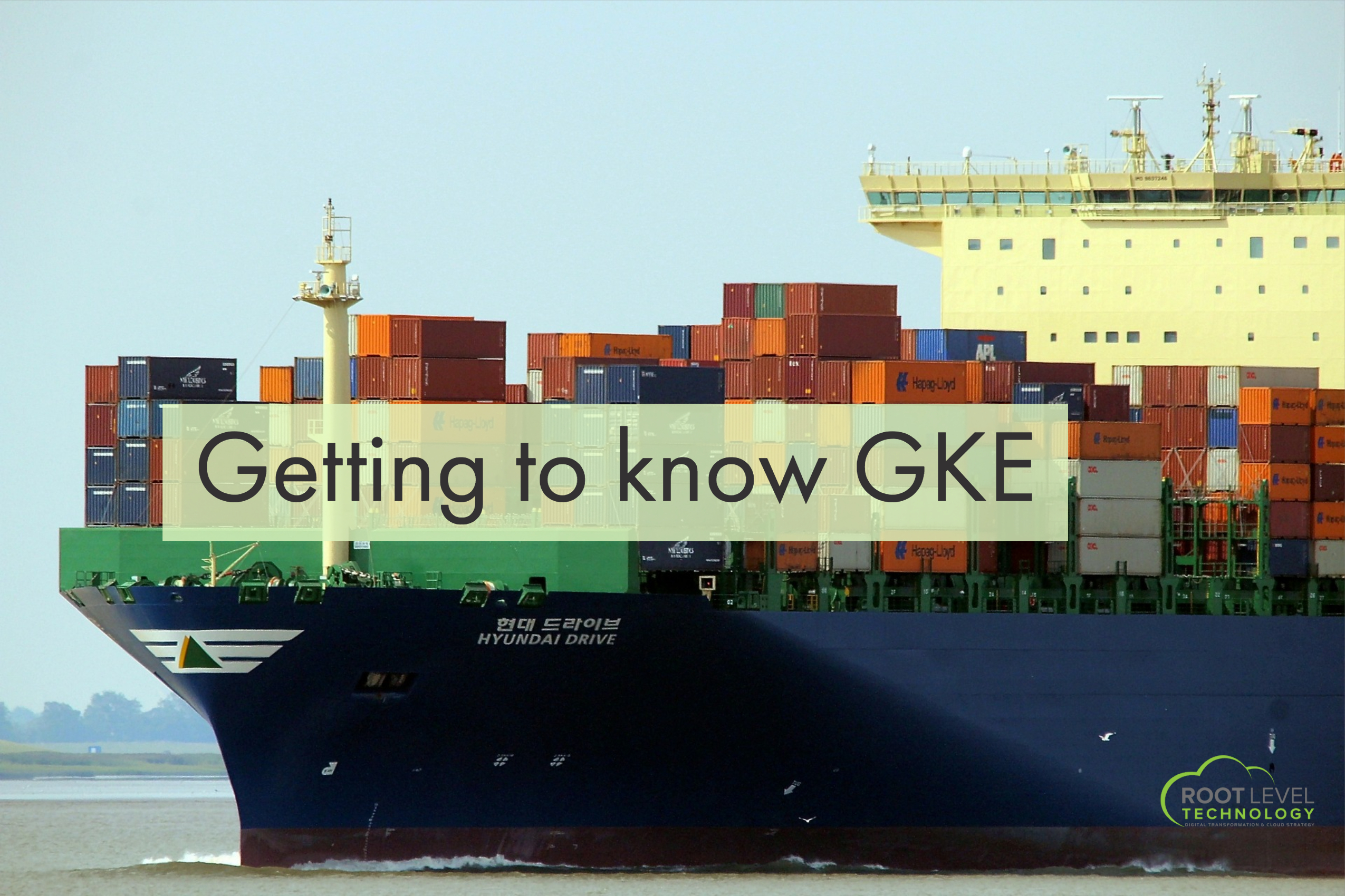 Getting to know Google Kubernetes