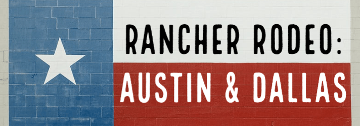 Rancher Rodeo Dallas & Rancher Rodeo Austin