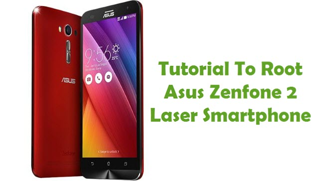 How To Root Asus Zenfone 2 Laser Android Smartphone
