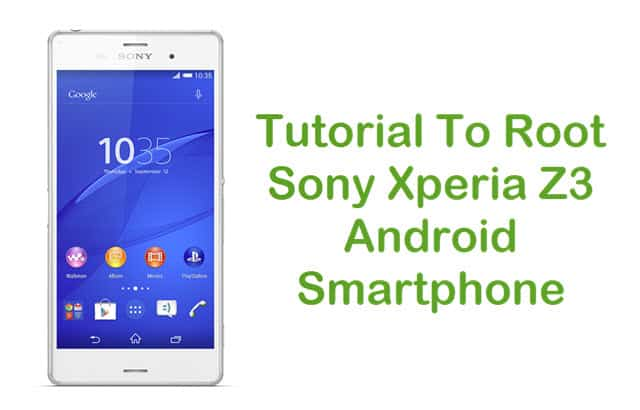 How To Root Sony Xperia Z3 On Android 5.0.2 Lollipop