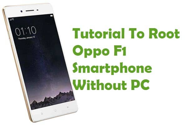 How To Root Oppo F1 Smartphone Using Framaroot Without PC