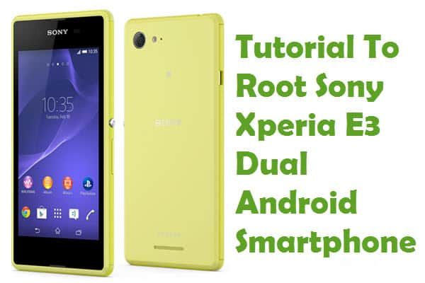How To Root Sony Xperia E3 Dual Android Smartphone