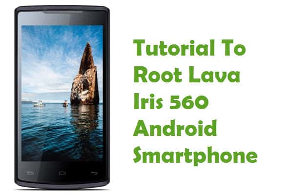 How To Root Lava Iris 560 Android Smartphone Using Kingo Root