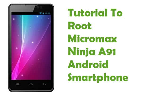 How To Root Micromax Ninja A91 Android Smartphone