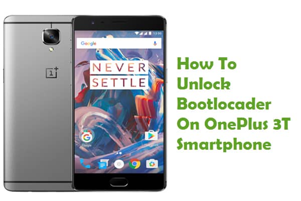 How To Unlock Bootloader On OnePlus 3T Smartphone