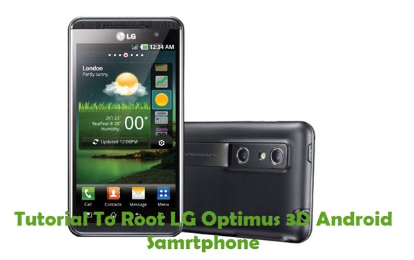 How To Root LG Optimus 3D Android Smartphone Using Kingo Root