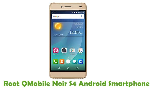 How To Root QMobile Noir S4 Android Smartphone Using Kingroot